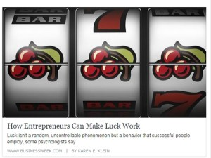 How Entrepreneurs Can Make Luck Work
